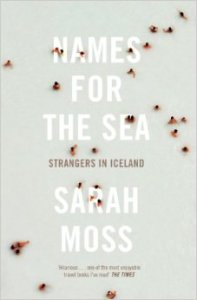 Names for the Sea Strangers in Iceland Sarah Moss