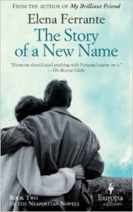 The Story of a New Name Elena Ferrante