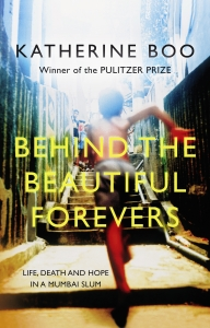 Behind the Beautiful Forevers Katherine Boo