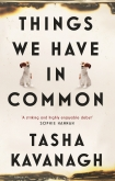 Things We Have in Common Tasha Kavanagh