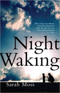Night Waking Sarah Moss Book Review
