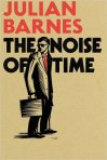 The Noise of Time Julian Barnes Dmitri Shostakovich