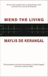 Mend the Living Maylis de Kerangal
