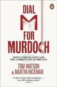Dial M for Murdoch Tom Watson Martin Hickman