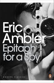 Epitaph for a Spy Eric Ambler