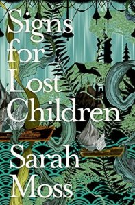 Signs for Lost Children Sarah Moss