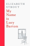 My Name is Lucy Barton Elizabeth Strout