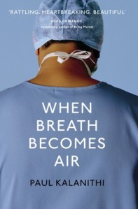 When Breath Becomes Air Paul Kalanithi