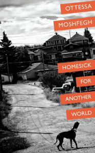 Homesick for Another World Ottessa Moshfegh