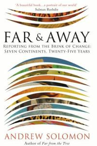 Far & Away Andrew Solomon