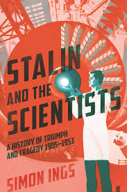 Stalin and the Scientists Simon Ings