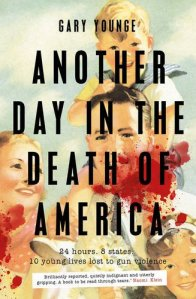 Another Day in the Death of America Gary Younge