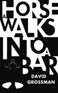 A Horse Walks Into A Bar David Grossman
