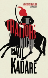 The Traitor's Niche Ismail Kadare