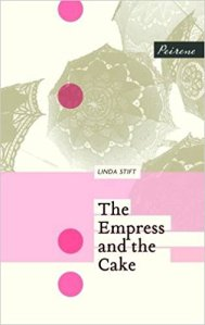 The Empress and the Cake Linda Stift