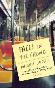 Faces in the Crowd Valeria Luiselli