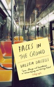 Faces in the Crowd Valeria Luiselli