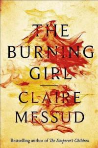 The Burning Girl Claire Messud