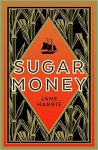 Sugar Money Jane Harris