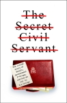 The Secret Civil Servant