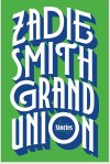 Grand Union Zadie Smith