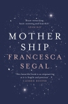 Mother Ship Francesca Segal