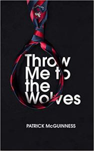 Throw Me to the Wolves Patrick McGuinness