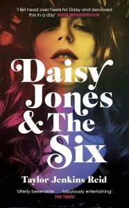 Daisy Jones & The Six Taylor Jenkins Reid