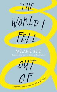 The World I Fell Out Of Melanie Reid