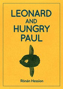 Leonard and Hungry Paul Ronan Hession
