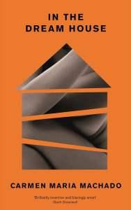 In The Dream House Carmen Maria Machado