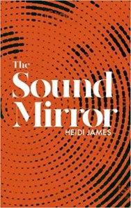 The Sound Mirror Heidi James