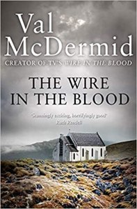 The Wire in the Blood Val McDermid