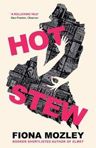 Hot Stew Fiona Mozley