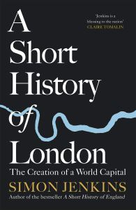 A Short History of London Simon Jenkins