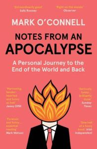 Notes From an Apocalypse Mark O'Connell