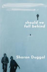 Should We Fall Behind Sharon Duggal