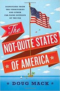 The Not-Quite States of America Doug Mack