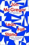 Lean Fall Stand Jon McGregor