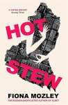 Hot Stew Fiona Mozley
