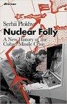 Nuclear Folly Serhii Plokhy